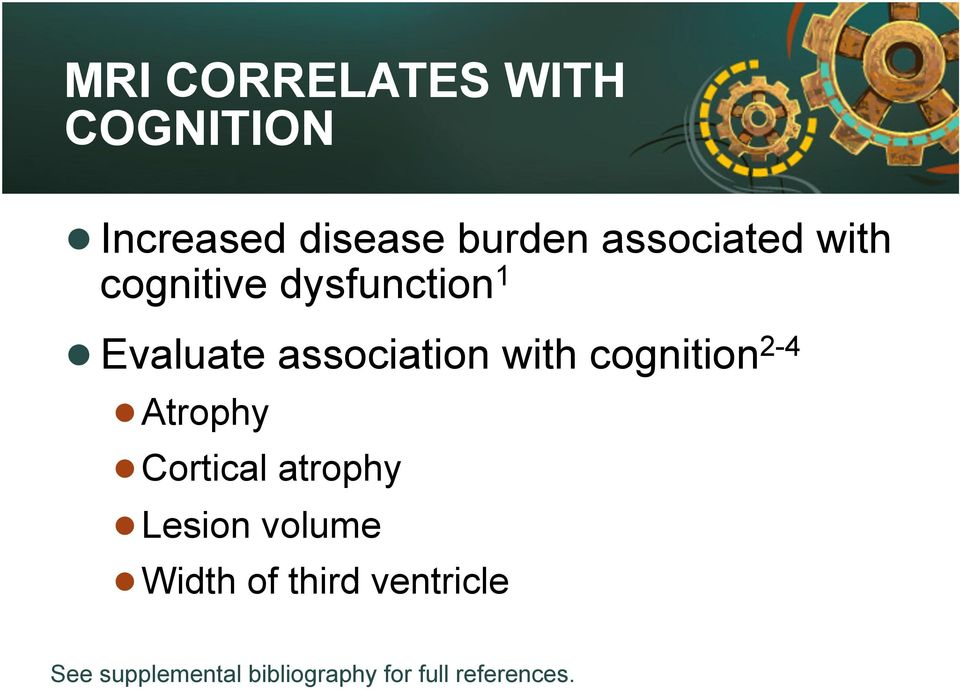 with cognition 2-4 Atrophy Cortical atrophy Lesion volume