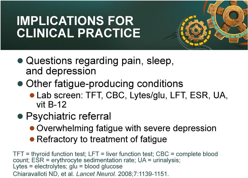 to treatment of fatigue TFT = thyroid function test; LFT = liver function test; CBC = complete blood count; ESR = erythrocyte