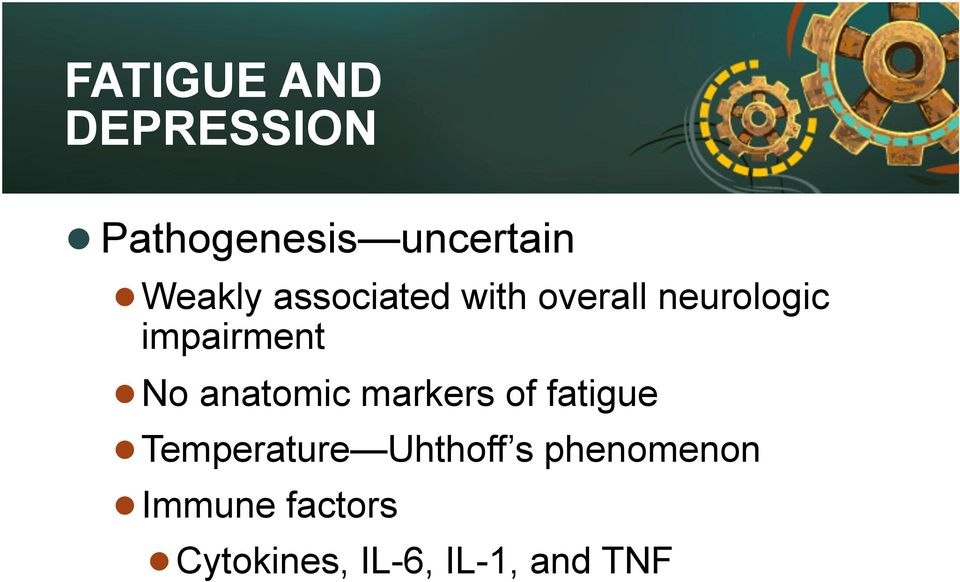 impairment No anatomic markers of fatigue