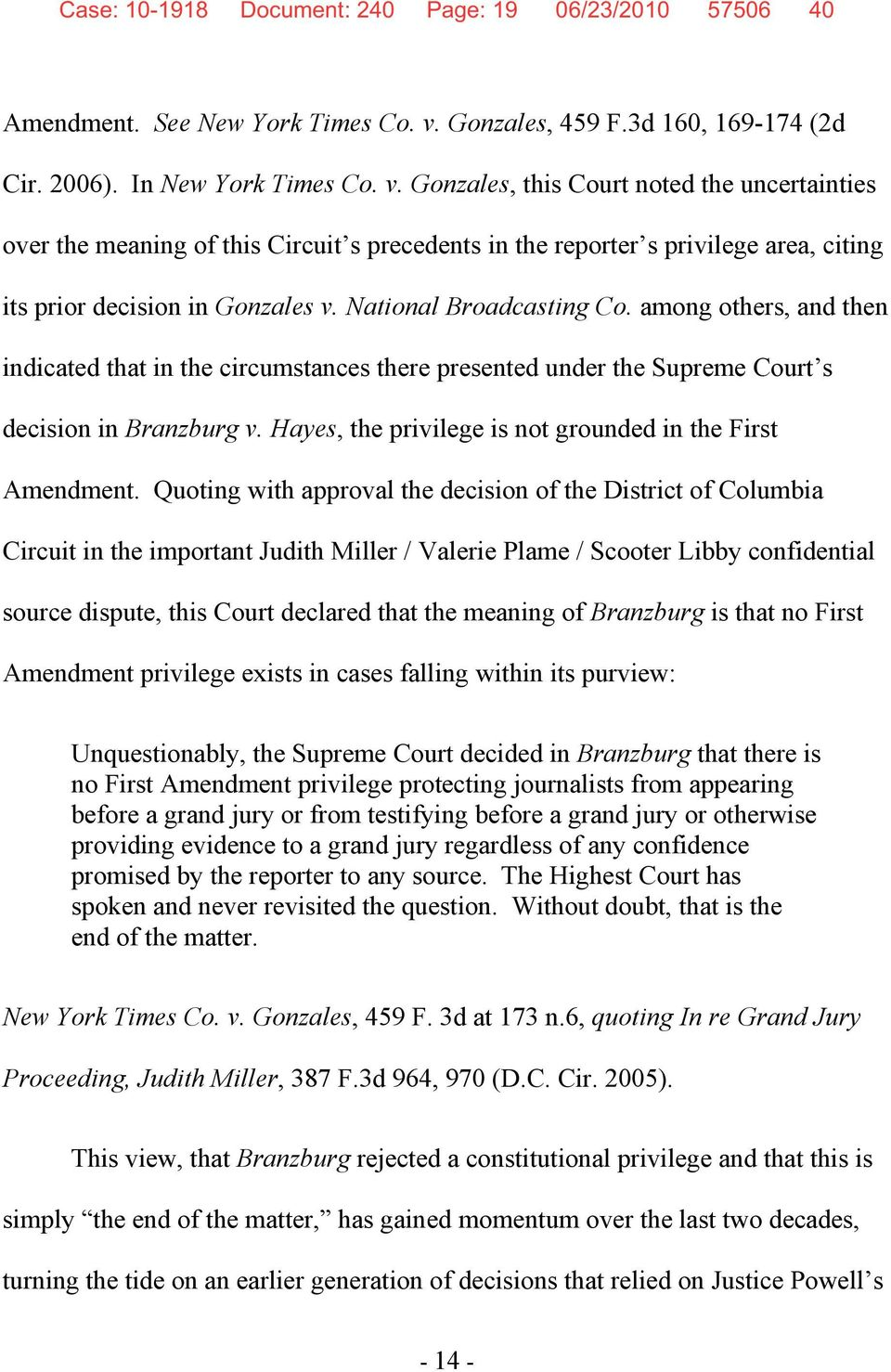 Gonzales, this Court noted the uncertainties over the meaning of this Circuit s precedents in the reporter s privilege area, citing its prior decision in Gonzales v. National Broadcasting Co.