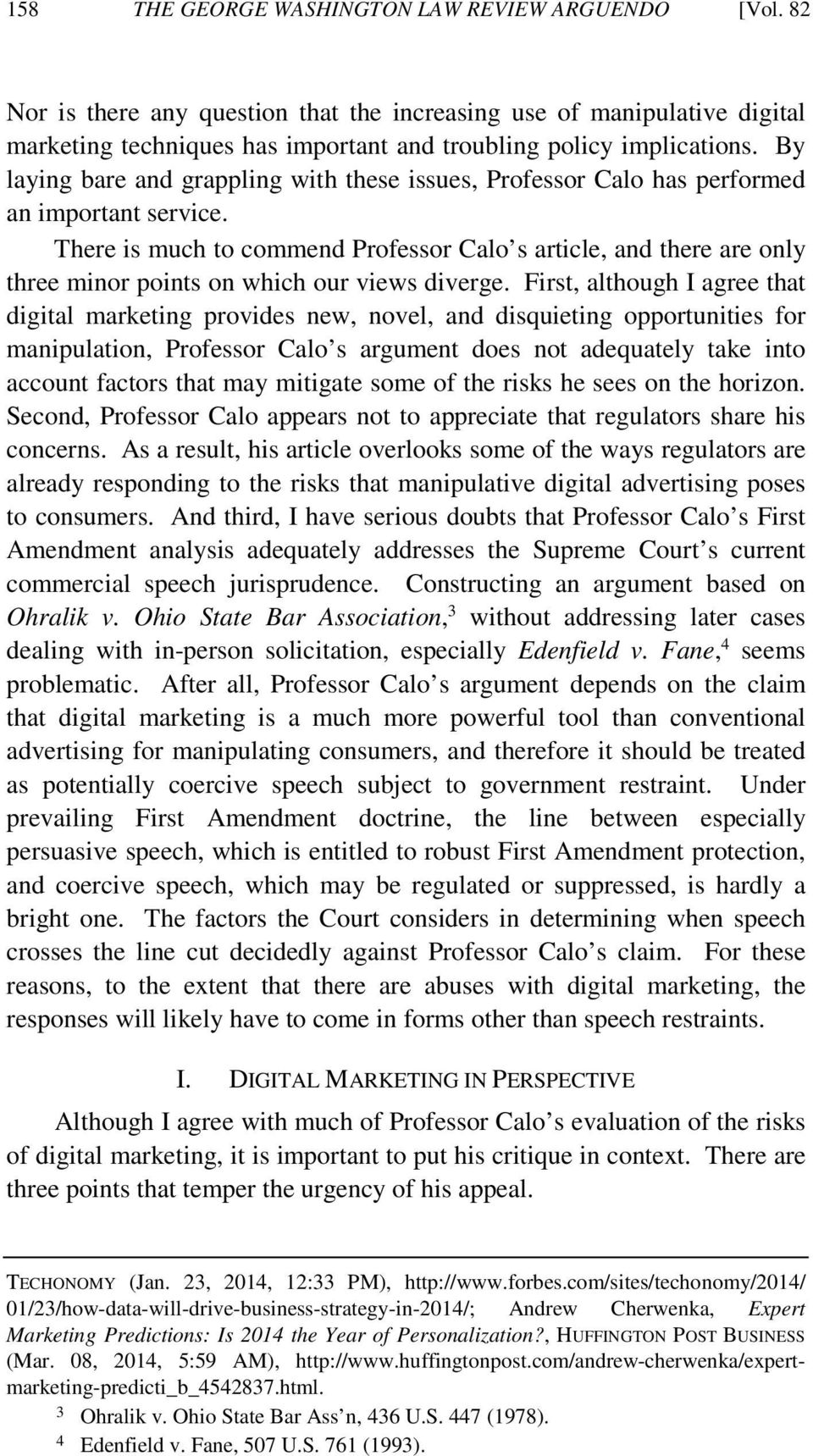 There is much to commend Professor Calo s article, and there are only three minor points on which our views diverge.
