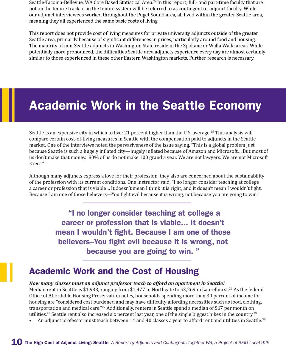 While our adjunct interviewees worked throughout the Puget Sound area, all lived within the greater Seattle area, meaning they all experienced the same basic costs of living.
