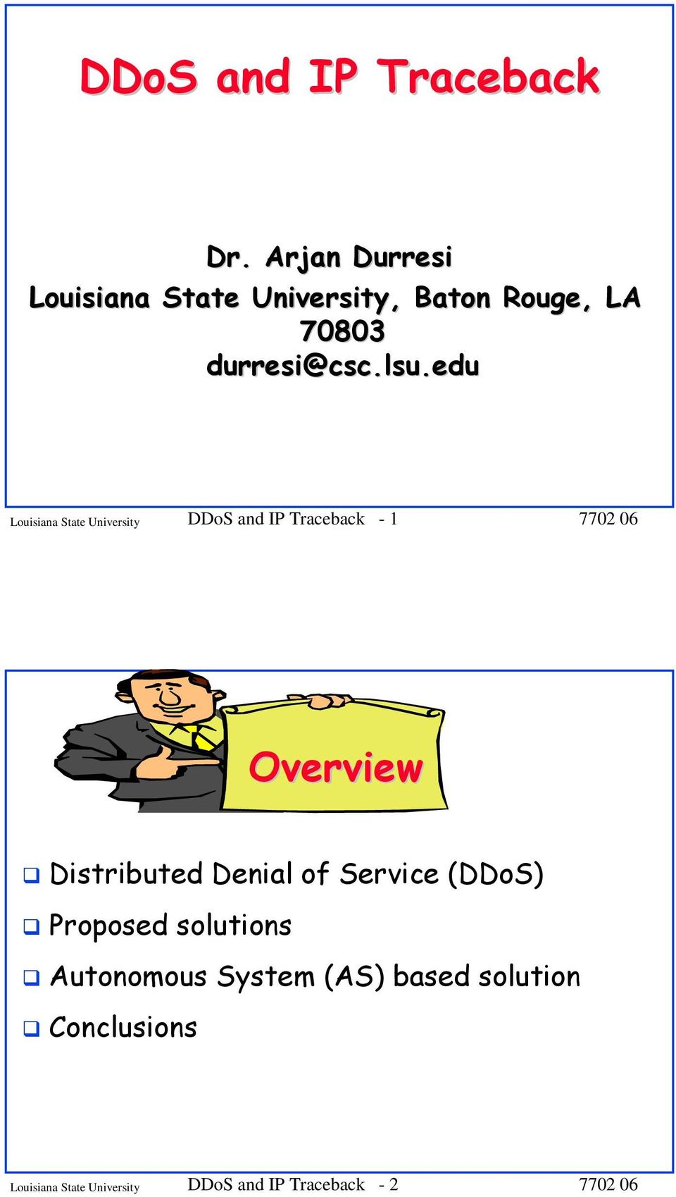 edu Louisiana State University DDoS and IP Traceback - 1 Overview Distributed