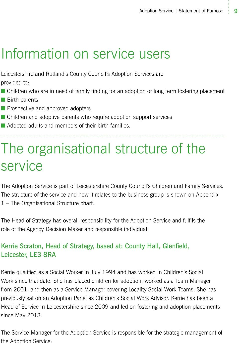 families. The organisational structure of the service The Adoption Service is part of Leicestershire County Council s Children and Family Services.
