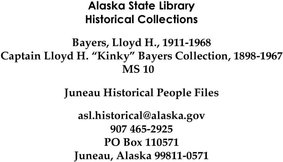 Kinky Bayers Collection, 1898-1967 MS 10 Juneau Historical