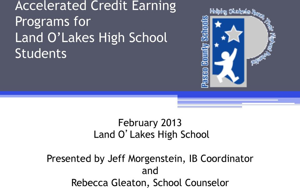 Lakes High School Presented by Jeff Morgenstein,