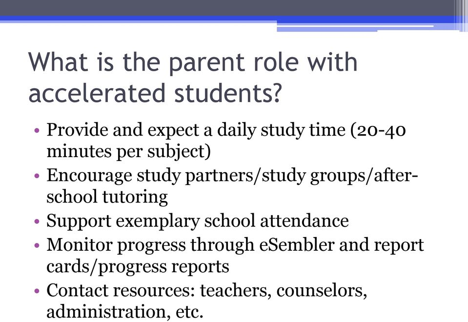partners/study groups/afterschool tutoring Support exemplary school attendance