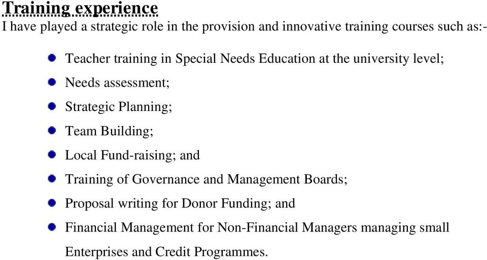 Team Building; Local Fund-raising; and Training of Governance and Management Boards; Proposal writing for