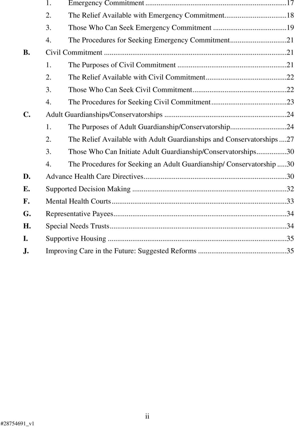 The Procedures for Seeking Civil Commitment...23 C. Adult Guardianships/Conservatorships...24 1. The Purposes of Adult Guardianship/Conservatorship...24 2.