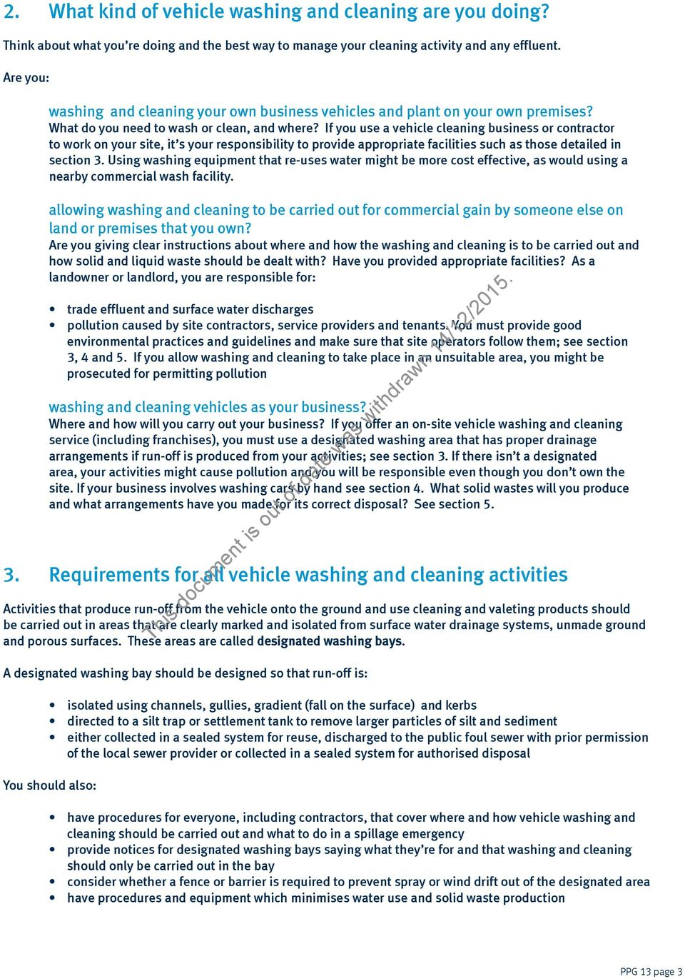 If you use a vehicle cleaning business or contractor to work on your site, it s your responsibility to provide appropriate facilities such as those detailed in section 3.