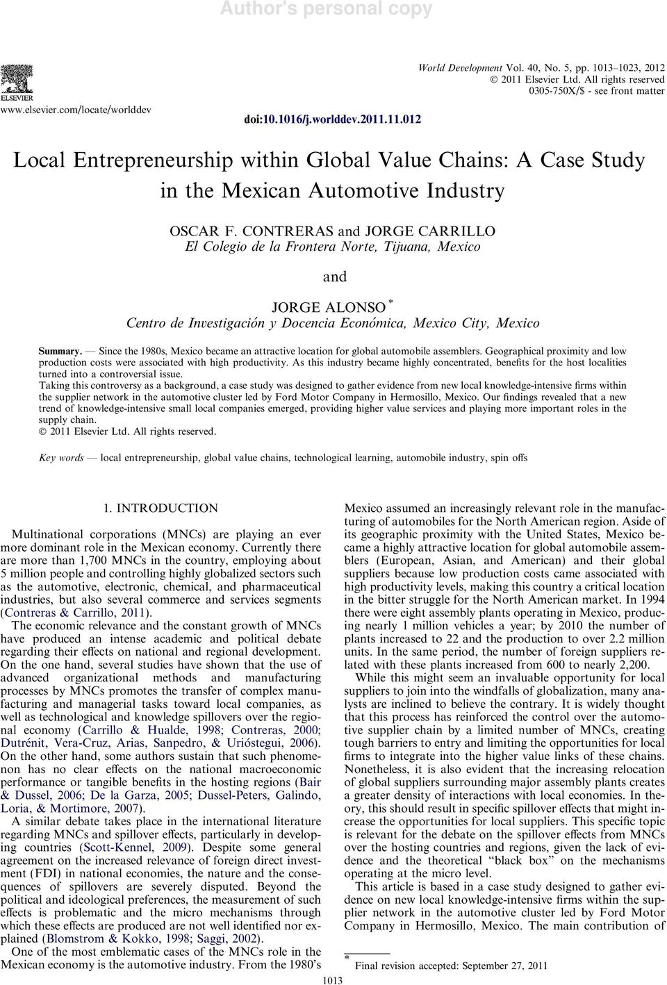Since the 1980s, Mexico became an attractive location for global automobile assemblers. Geographical proximity and low production costs were associated with high productivity.