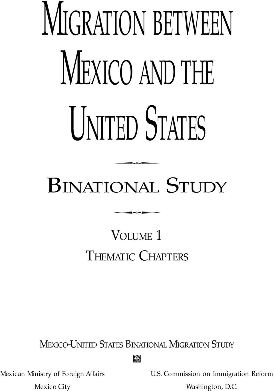 BINATIONAL MIGRATION STUDY Mexican Ministry of Foreign