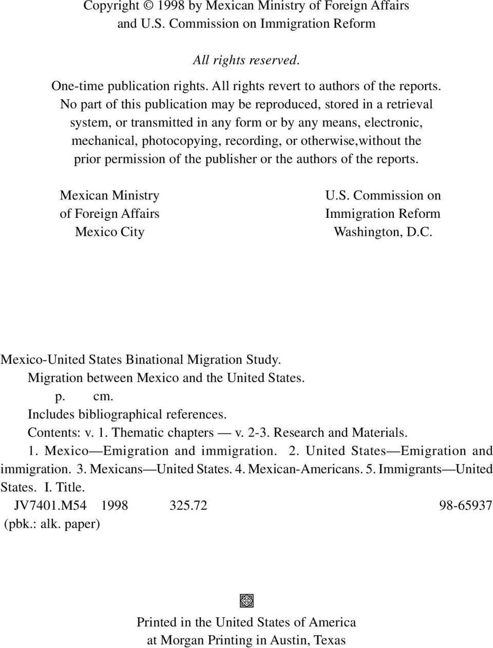 prior permission of the publisher or the authors of the reports. Mexican Ministry of Foreign Affairs Mexico City U.S. Commission on Immigration Reform Washington, D.C. Mexico-United States Binational Migration Study.