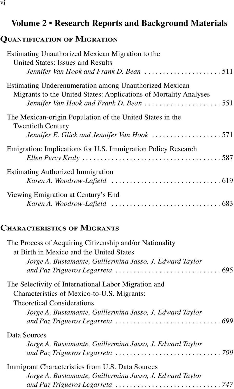 .................... 551 The Mexican-origin Population of the United States in the Twentieth Century Jennifer E. Glick and Jennifer Van Hook................... 571 Emigration: Implications for U.S. Immigration Policy Research Ellen Percy Kraly.
