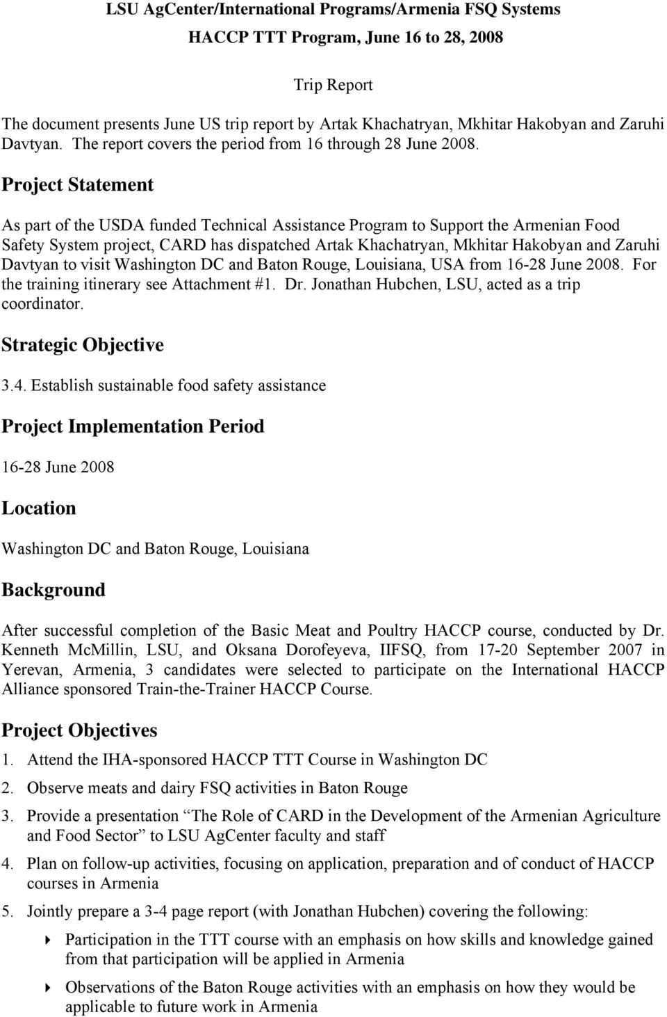 Project Statement As part of the USDA funded Technical Assistance Program to Support the Armenian Food Safety System project, CARD has dispatched Artak Khachatryan, Mkhitar Hakobyan and Zaruhi