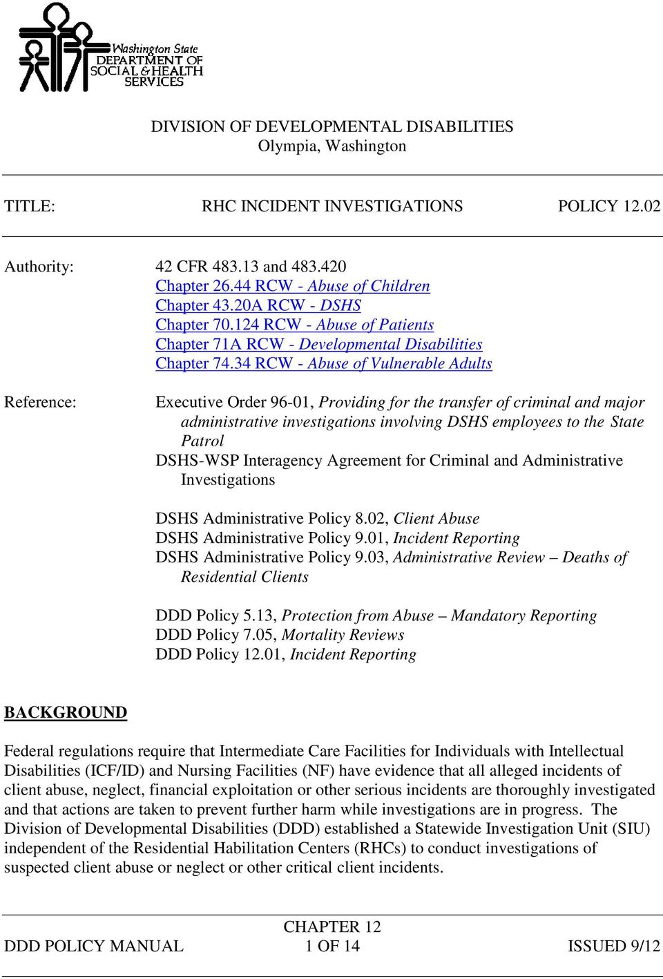 34 RCW - Abuse of Vulnerable Adults Reference: Executive Order 96-01, Providing for the transfer of criminal and major administrative investigations involving DSHS employees to the State Patrol