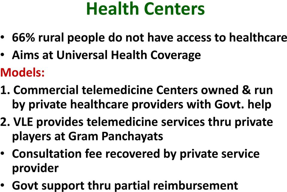 Commercial telemedicine Centers owned & run by private healthcare providers with Govt. help 2.