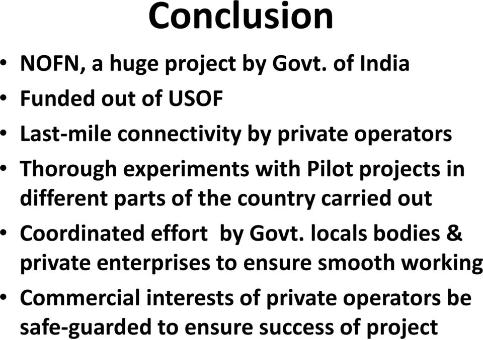 with Pilot projects in different parts of the country carried out Coordinated effort by Govt.