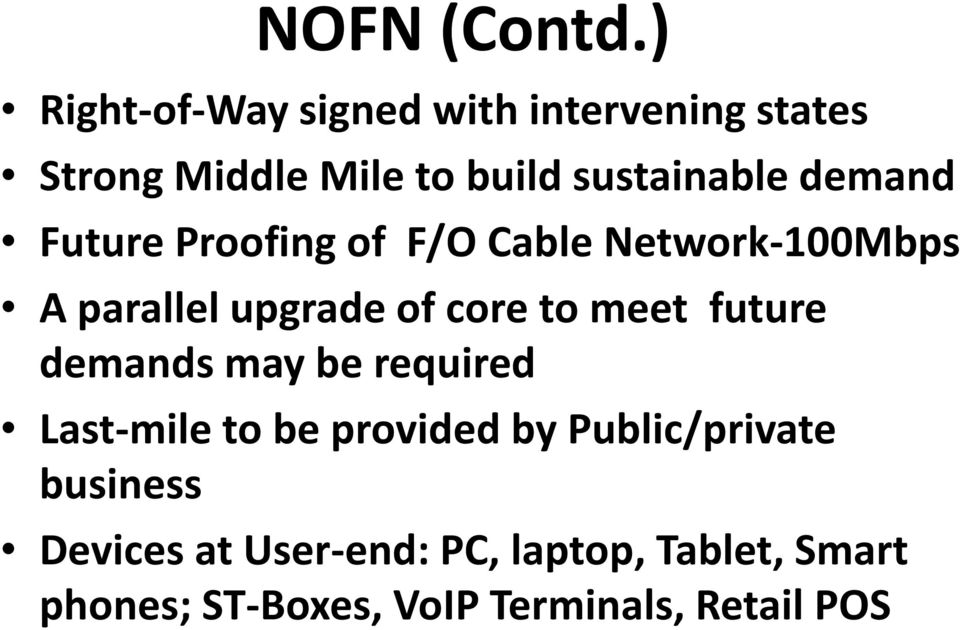 demand Future Proofing of F/O Cable Network-100Mbps A parallel upgrade of core to meet