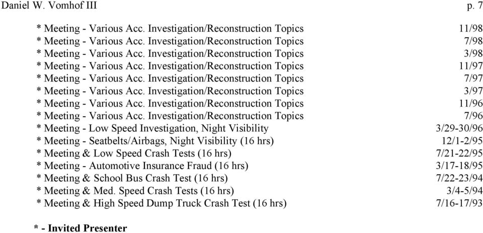 Investigation/Reconstruction Topics 3/97 * Meeting - Various Acc. Investigation/Reconstruction Topics 11/96 * Meeting - Various Acc.
