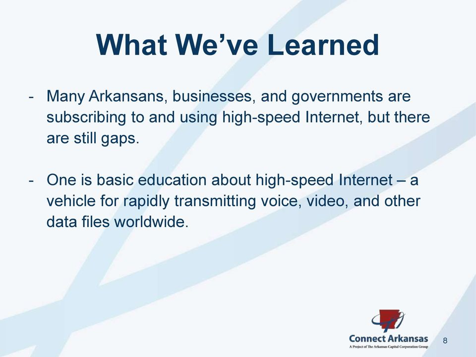 gaps. - One is basic education about high-speed Internet a vehicle