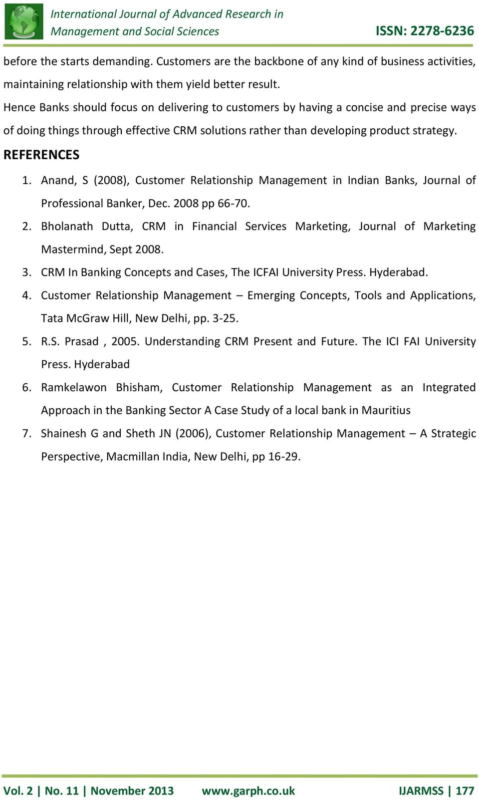 Anand, S (2008), Customer Relationship Management in Indian Banks, Journal of Professional Banker, Dec. 20