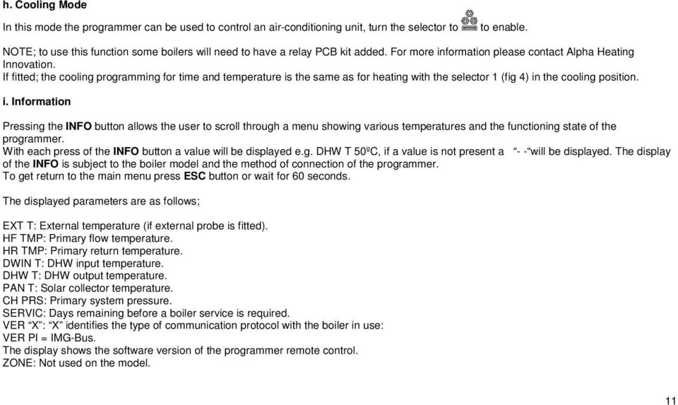 If fitted; the cooling programming for time and temperature is