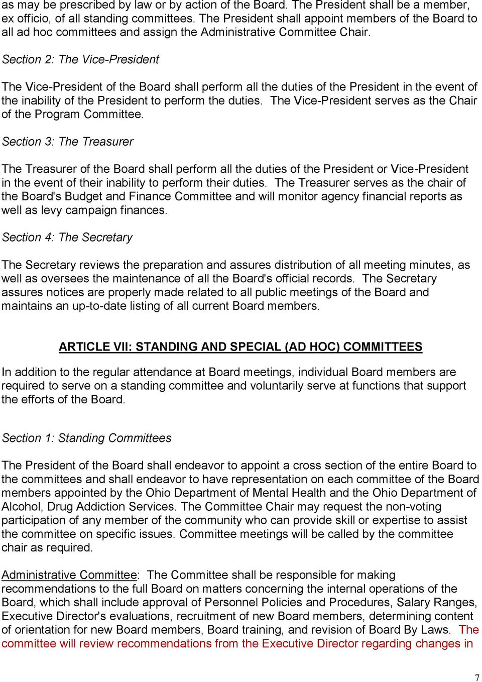 Section 2: The Vice-President The Vice-President of the Board shall perform all the duties of the President in the event of the inability of the President to perform the duties.