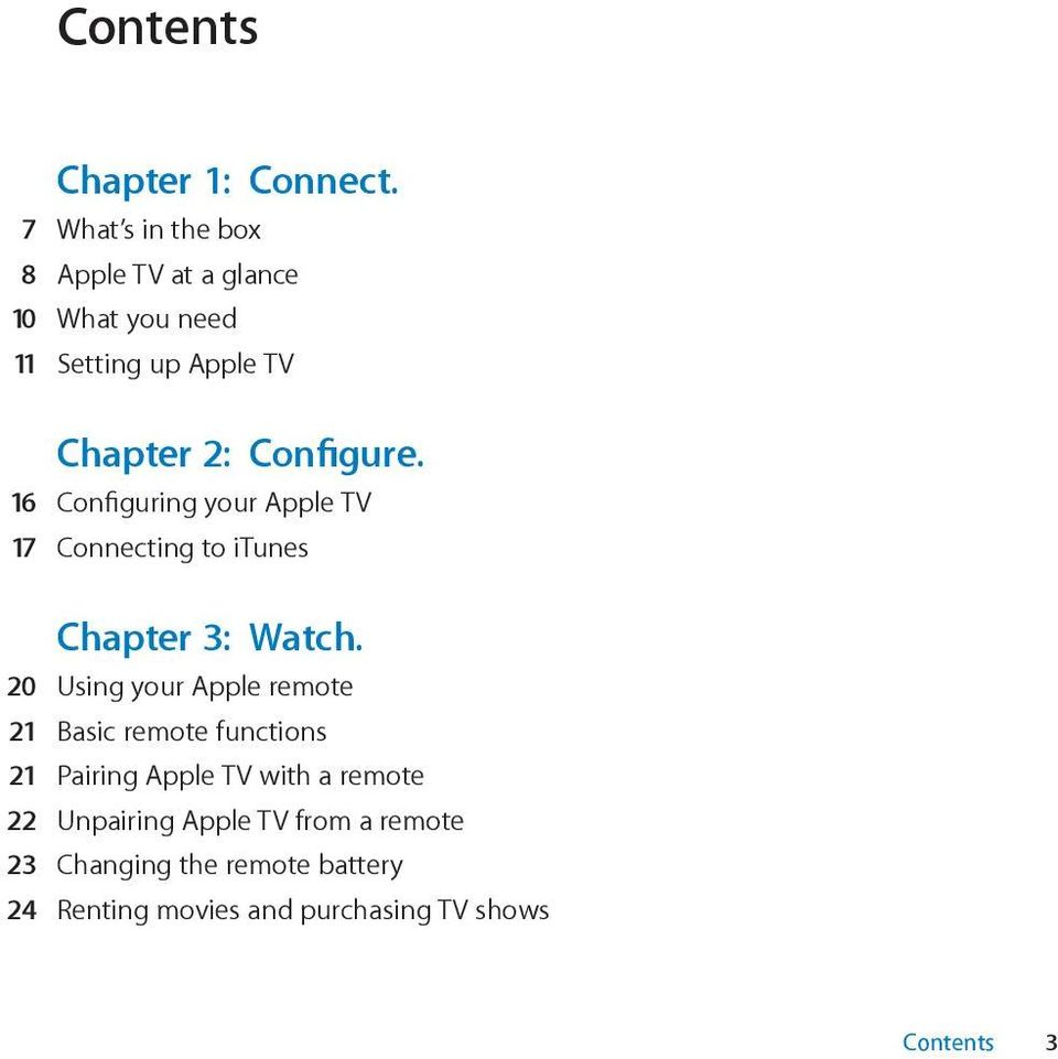 Configure. 16 Configuring your Apple TV 17 Connecting to itunes Chapter 3: Watch.