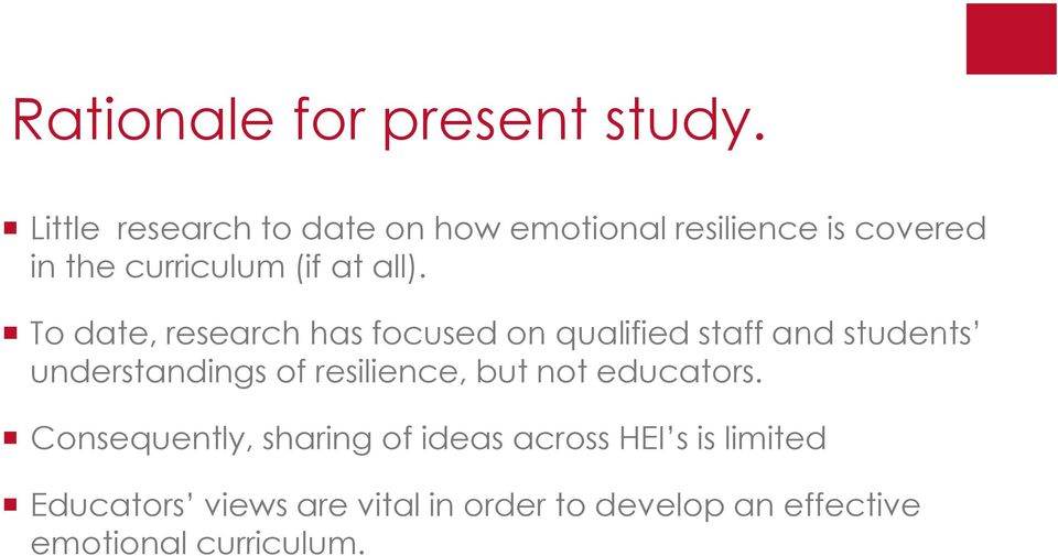 To date, research has focused on qualified staff and students understandings of resilience,