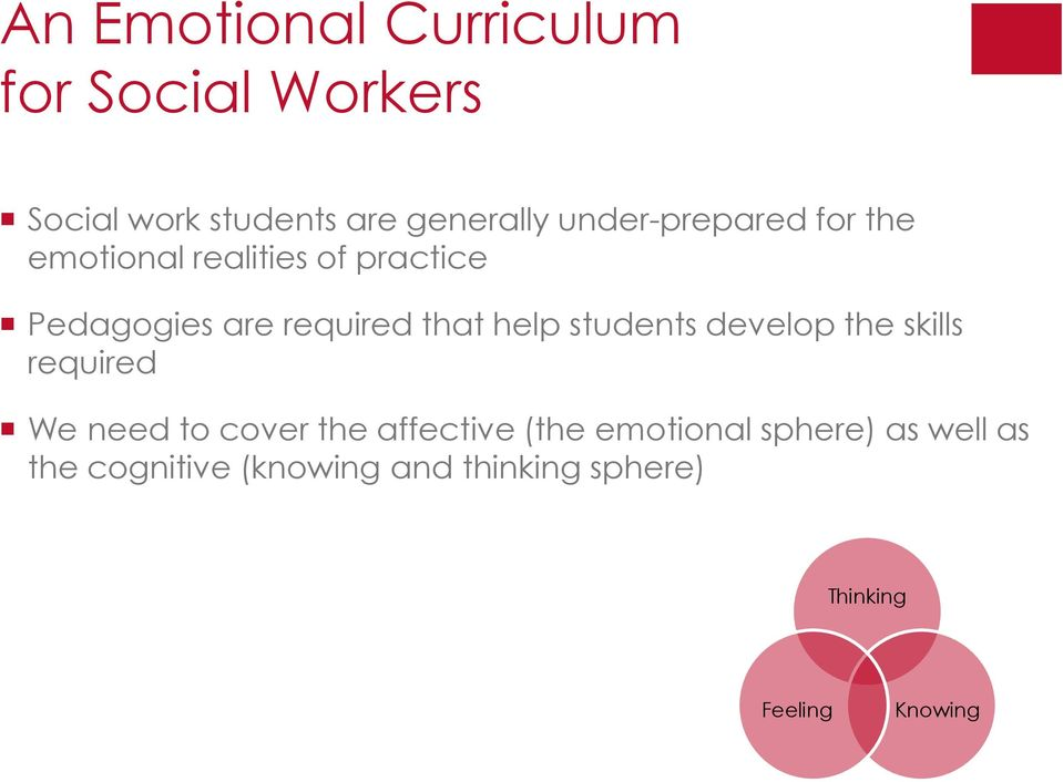 help students develop the skills required We need to cover the affective (the