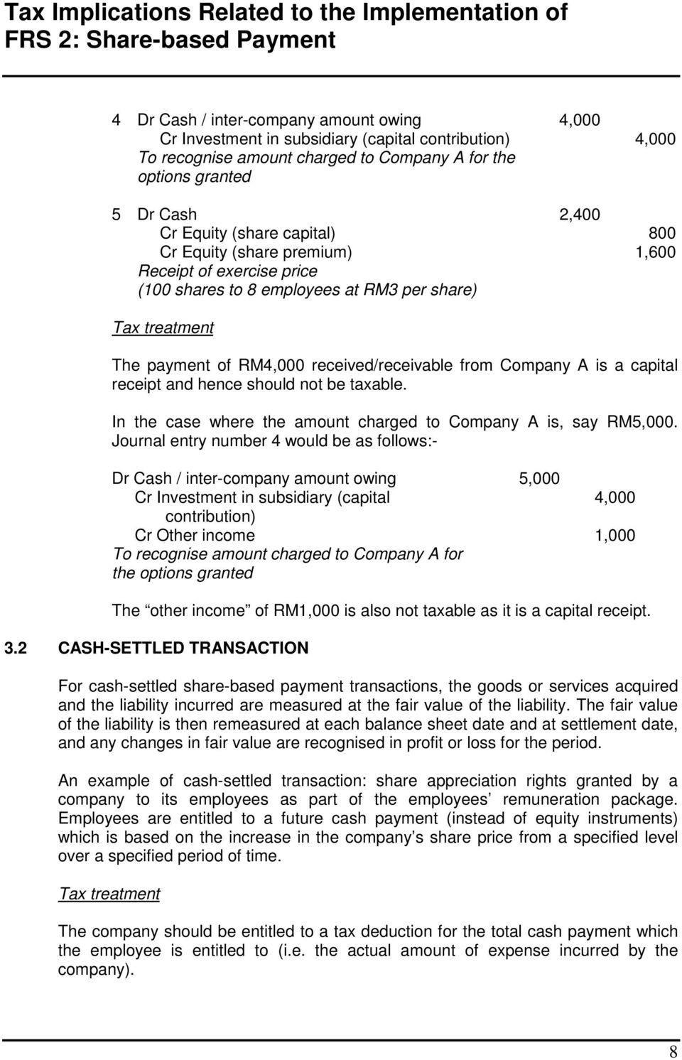 and hence should not be taxable. In the case where the amount charged to Company A is, say RM5,000.