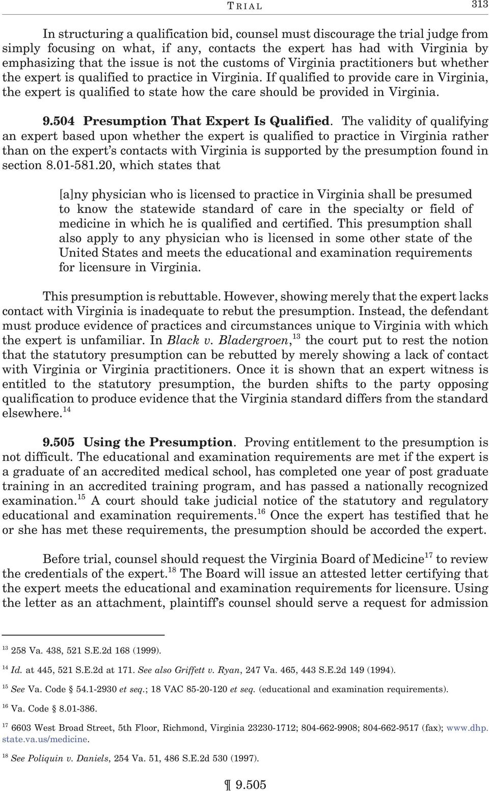 If qualified to provide care in Virginia, the expert is qualified to state how the care should be provided in Virginia. 9.504 Presumption That Expert Is Qualified.