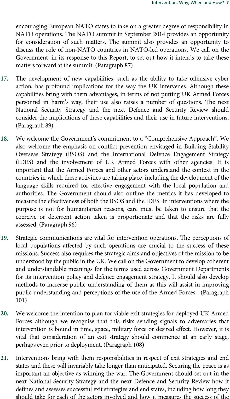 We call on the Government, in its response to this Report, to set out how it intends to take these matters forward at the summit. (Paragraph 87) 17.