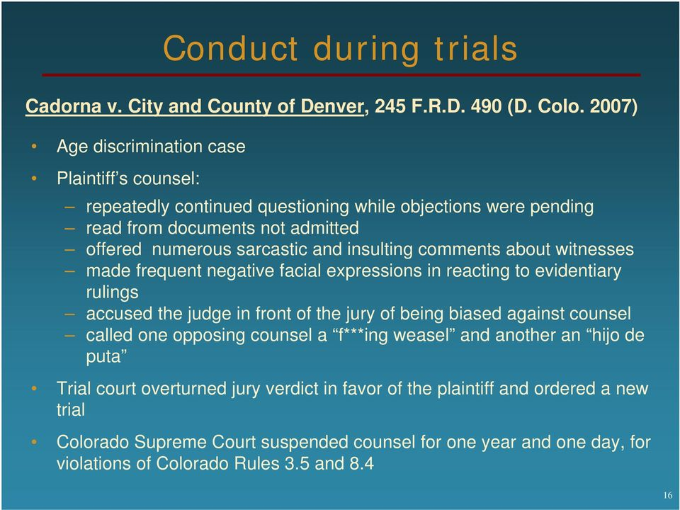 insulting comments about witnesses made frequent negative facial expressions in reacting to evidentiary rulings accused the judge in front of the jury of being biased against