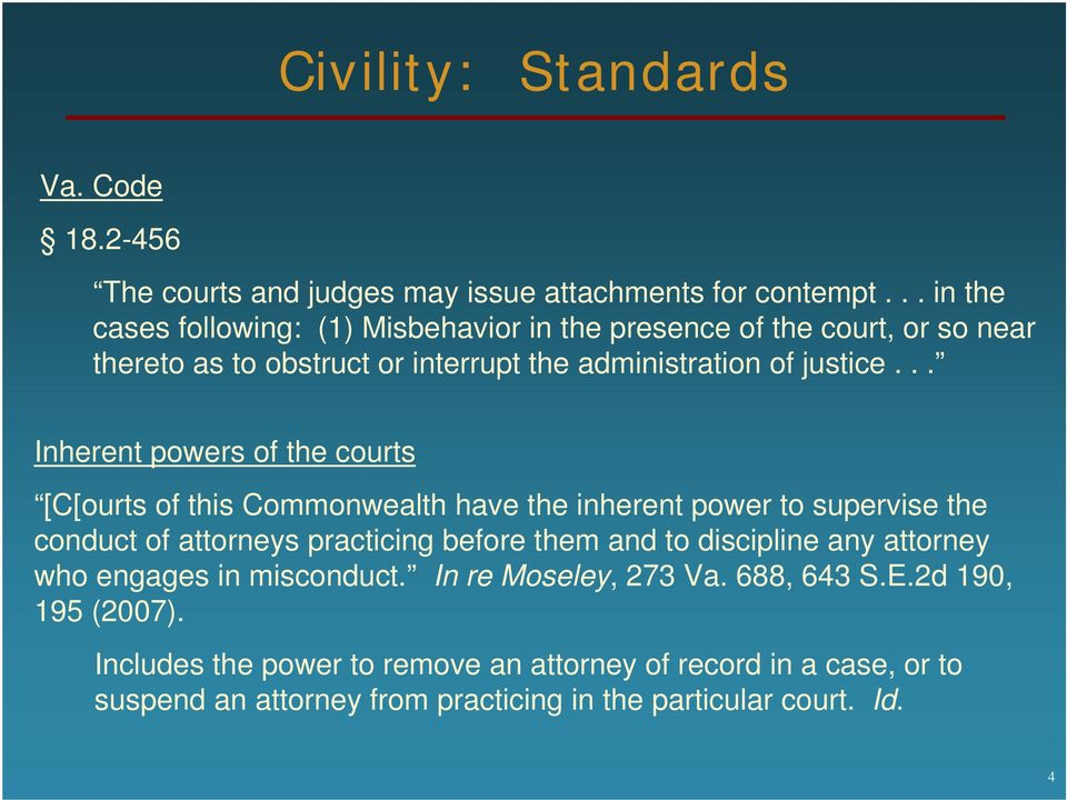 .. Inherent powers of the courts [C[ourts of this Commonwealth have the inherent power to supervise the conduct of attorneys practicing before them and to