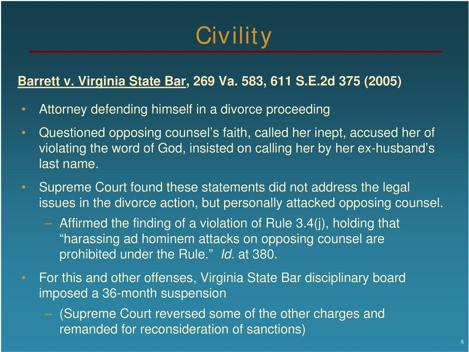 her ex-husband s last name. Supreme Court found these statements did not address the legal issues in the divorce action, but personally attacked opposing counsel.