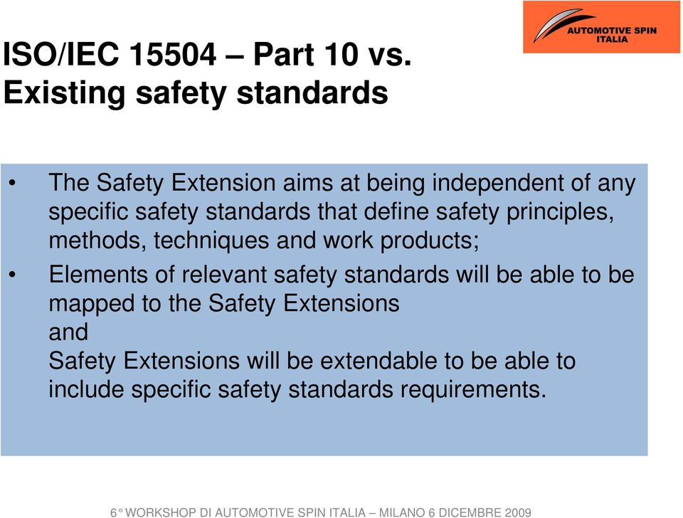standards that define safety principles, methods, techniques and work products; Elements of