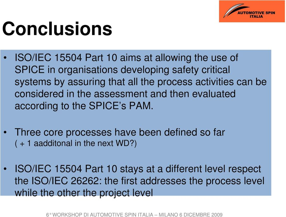 to the SPICE s PAM. Three core processes have been defined so far ( + 1 aadditonal in the next WD?
