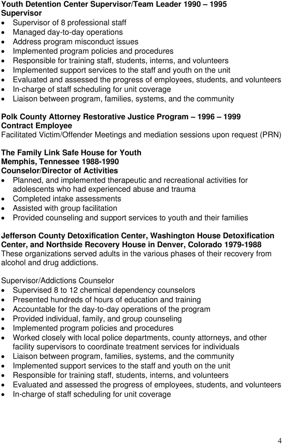 students, and volunteers In-charge of staff scheduling for unit coverage Liaison between program, families, systems, and the community Polk County Attorney Restorative Justice Program 1996 1999