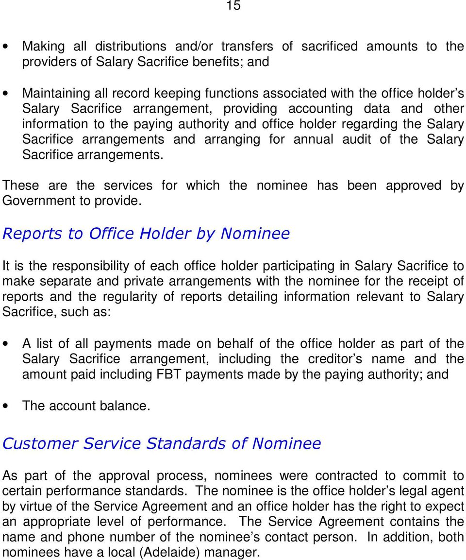 the Salary Sacrifice arrangements. These are the services for which the nominee has been approved by Government to provide.