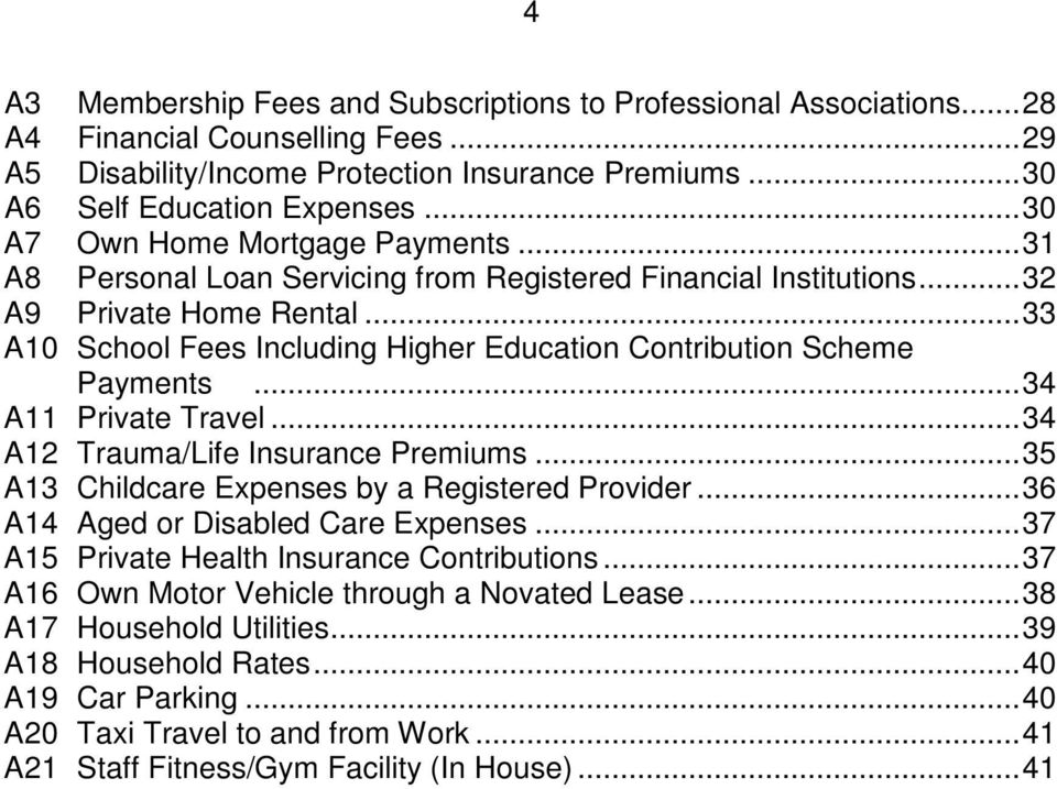 ..33 A10 School Fees Including Higher Education Contribution Scheme Payments...34 A11 Private Travel...34 A12 Trauma/Life Insurance Premiums...35 A13 Childcare Expenses by a Registered Provider.