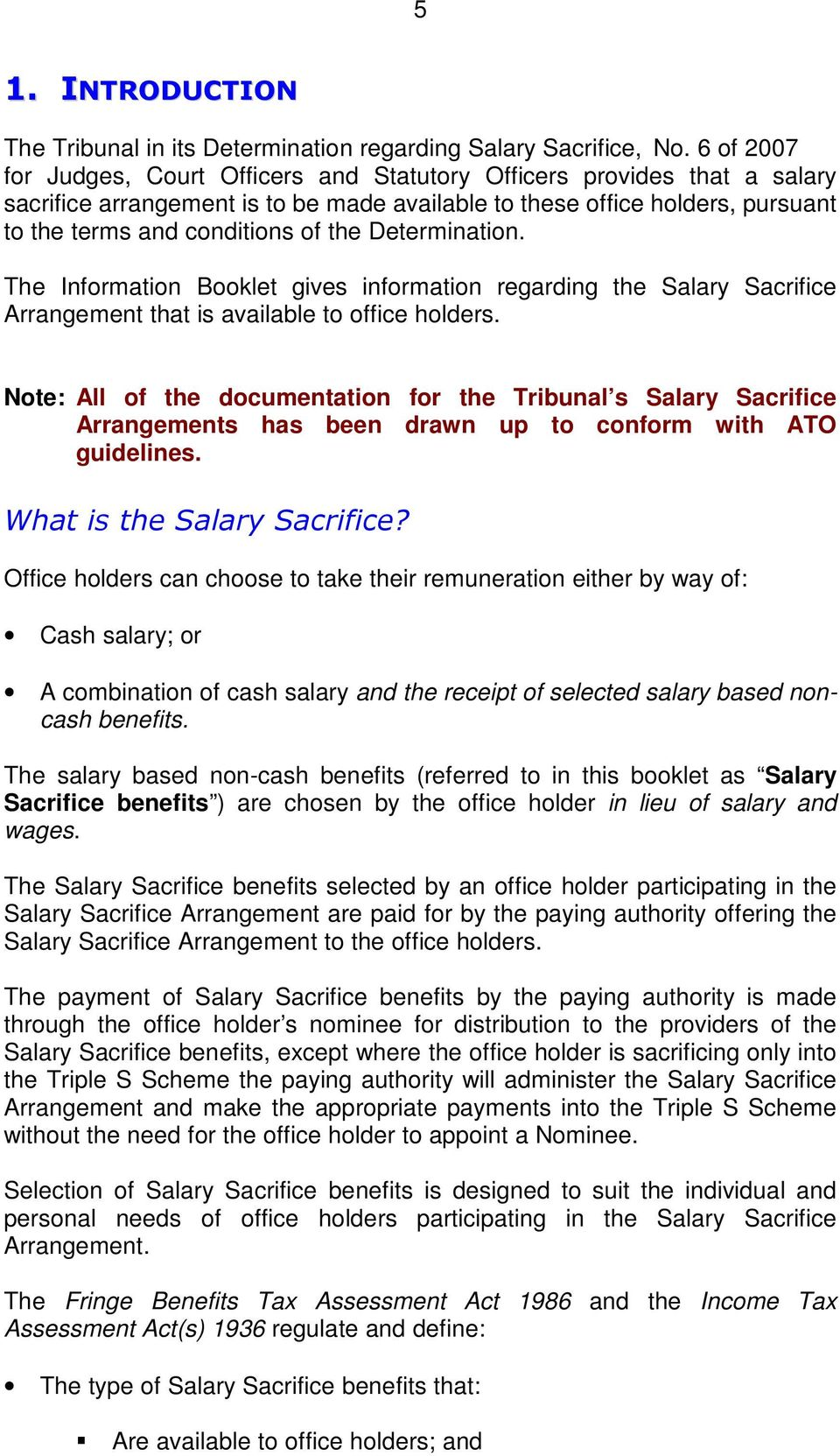 Determination. The Information Booklet gives information regarding the Salary Sacrifice Arrangement that is available to office holders.