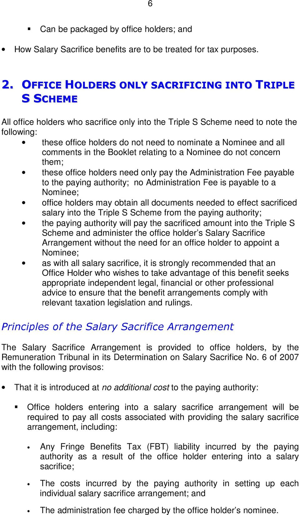 and all comments in the Booklet relating to a Nominee do not concern them; these office holders need only pay the Administration Fee payable to the paying authority; no Administration Fee is payable