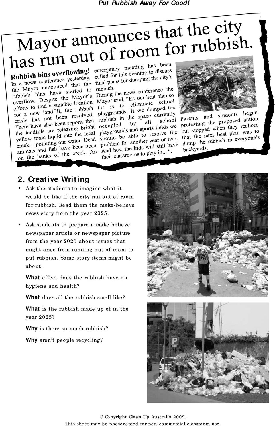 Ask students to prepare a make believe newspaper article or newspaper picture from the year 2025 about issues that might arise from running