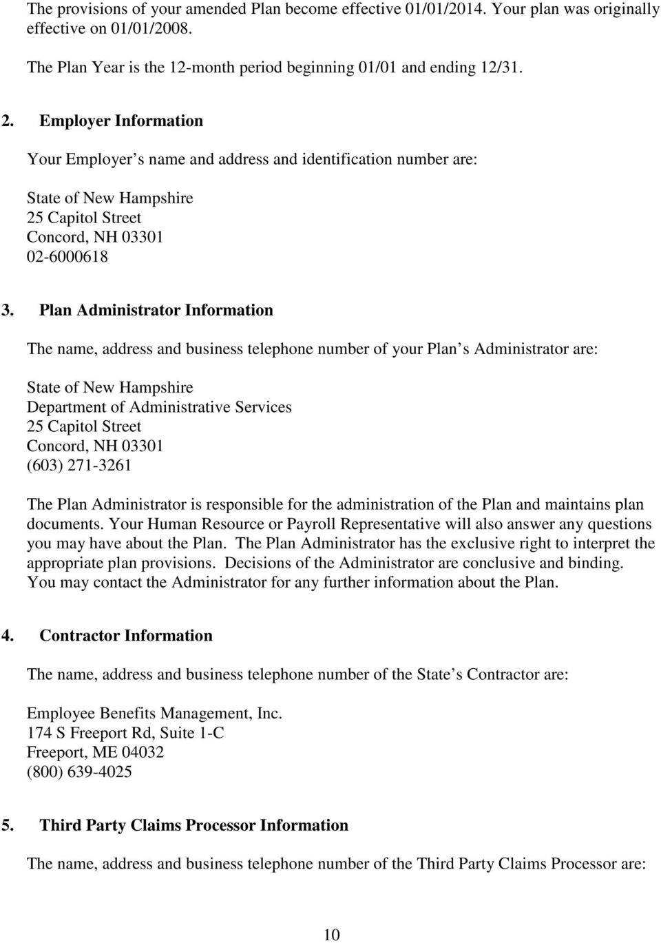 Plan Administrator Information The name, address and business telephone number of your Plan s Administrator are: State of New Hampshire Department of Administrative Services 25 Capitol Street