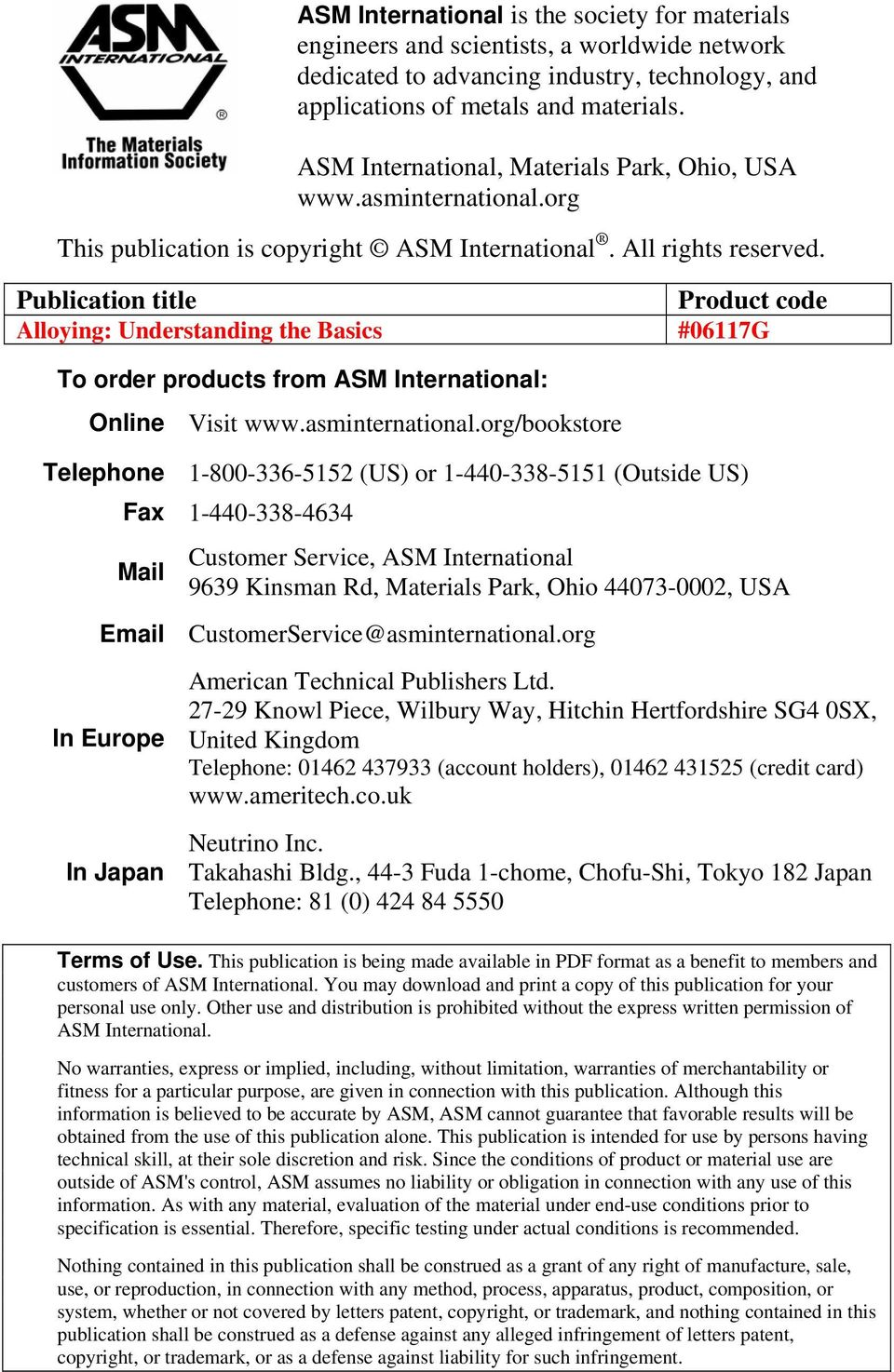 Publication title Product code Alloying: Understanding the Basics #06117G To order products from ASM International: Online Visit /bookstore Telephone 1-800-336-5152 (US) or 1-440-338-5151 (Outside