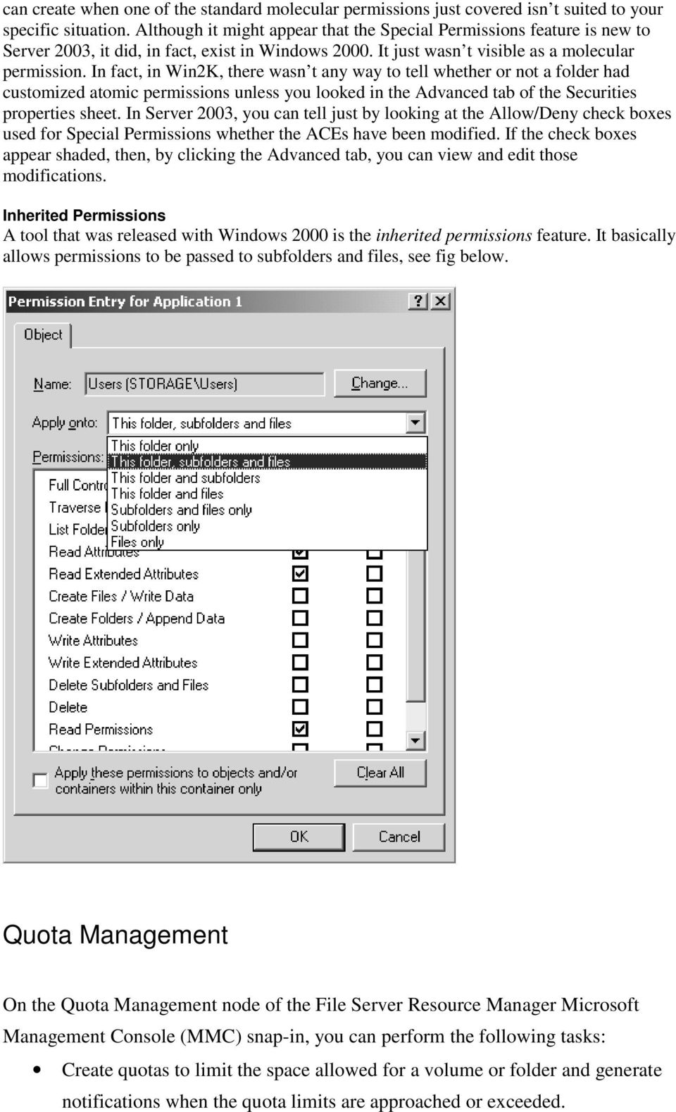 In fact, in Win2K, there wasn t any way to tell whether or not a folder had customized atomic permissions unless you looked in the Advanced tab of the Securities properties sheet.