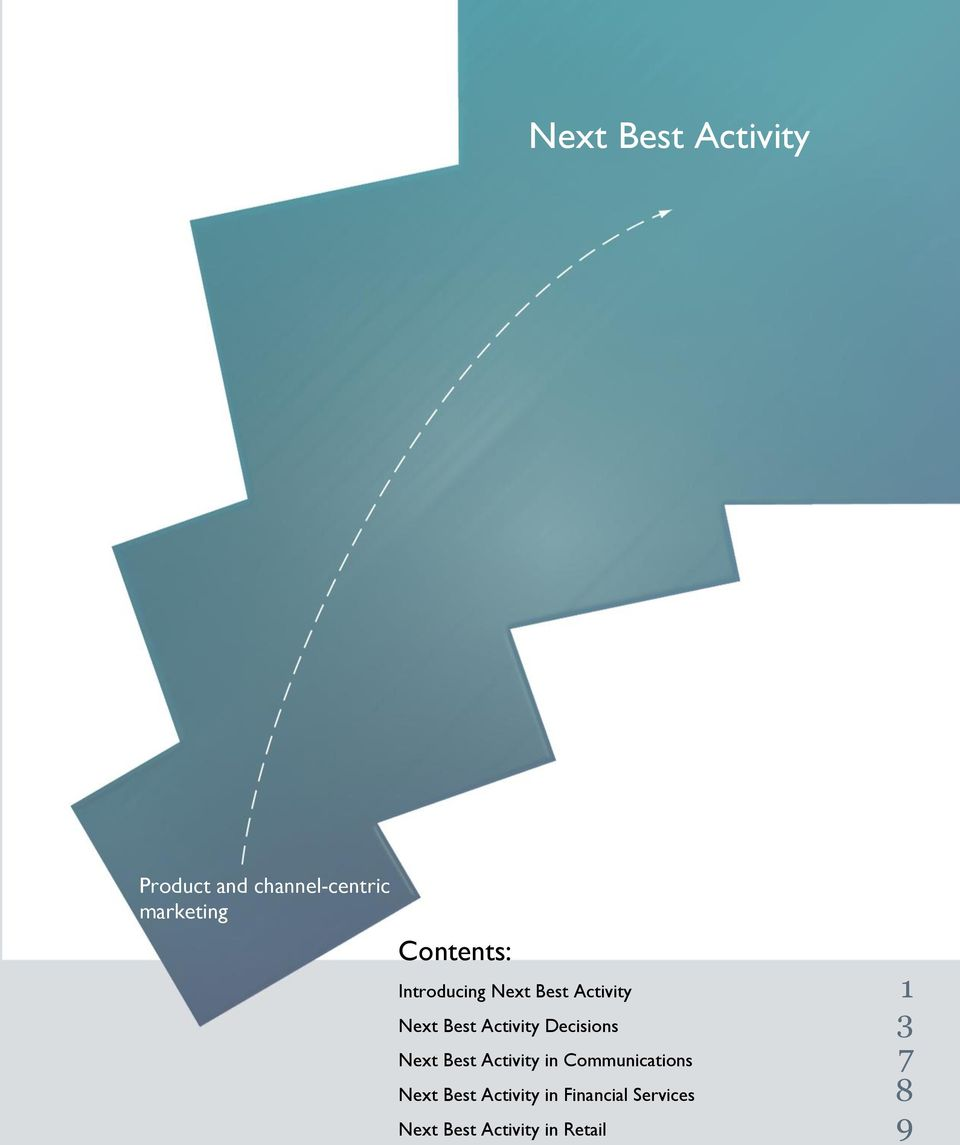 Activity Decisions 3 Next Best Activity in Communications 7