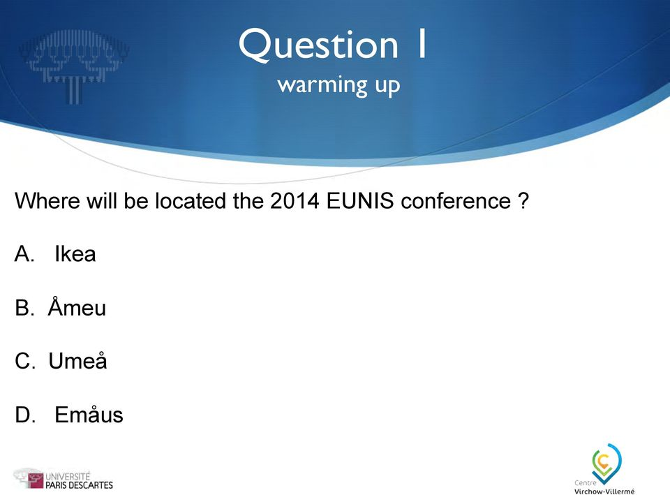 2014 EUNIS conference? A.